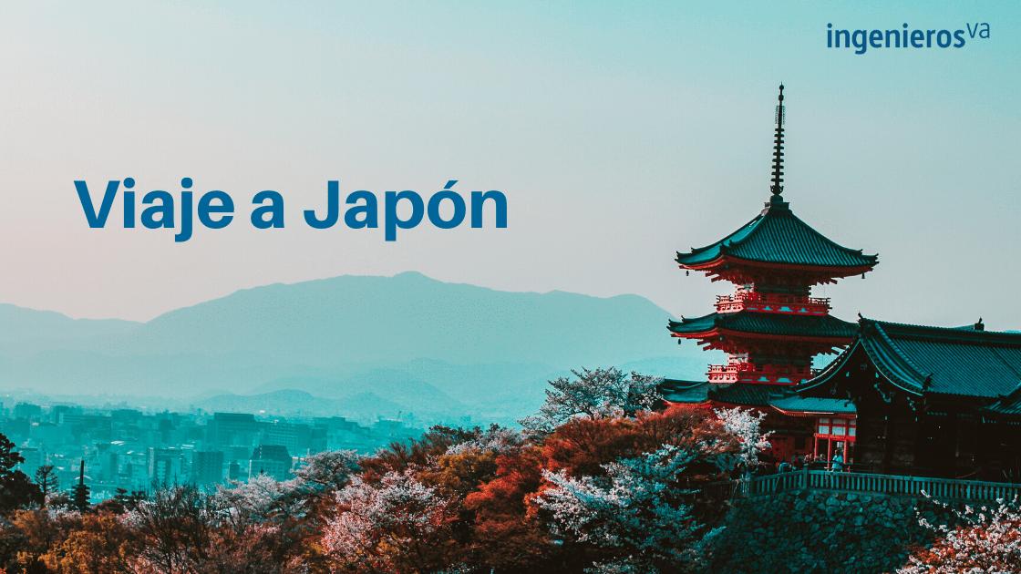 viaje a japón ingenierosVA
