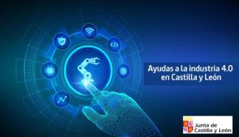 Ayudas industria 4.0 Junta de Castilla y León